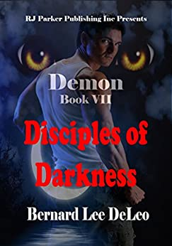 Demon VII: Disciples of Darkness (Mike Rawlins and Demon the Dog Book 7) by [DeLeo, Bernard Lee]
