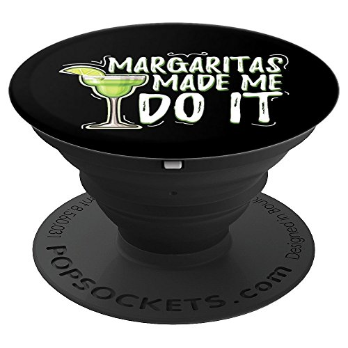 (Margaritas Made Me Do It Funny Drinking Gift Grip - PopSockets Grip and Stand for Phones and Tablets)