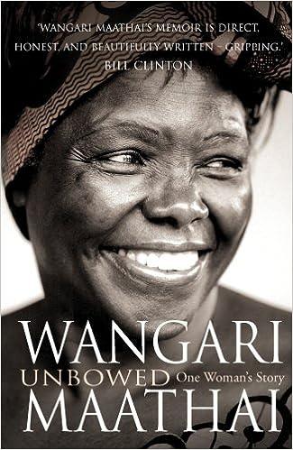 unbowed my autobiography wangari maathai unbowed