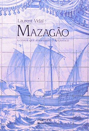 Mazagão. A Cidade que Atravessou o Atlântico