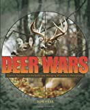 Deer Wars: Science, Tradition, And the Battle over Managing Whitetails in Pennsylvania (Keystone Book), Bob Frye, 0271028858