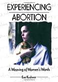 Experiencing Abortion, Eve Kushner, 1560239212