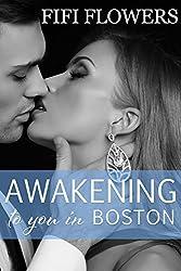 Awakening to You... in Boston (Awakening Trilogy Book 1)