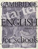 Cambridge English for Schools Starter Tests, Patricia Aspinall and George Bethell, 0521656508