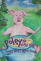 Poley the Picky Piglet Does Not Like the Soup Paperback