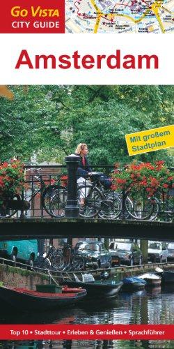 Amsterdam. City Guide: Mit großem Stadtplan. Top 10 - Stadttouren - Erleben & Genießen - Sprachführer