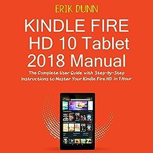 amazon com kindle fire hd 10 tablet 2018 manual the complete user rh amazon com kindle instructions manual kindle instructions manual