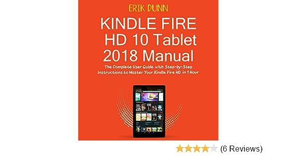 amazon com kindle fire hd 10 tablet 2018 manual the complete user rh amazon com Kindle Manual 5th Edition Kindle Manual 5th Edition