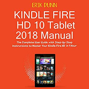 amazon com kindle fire hd 10 tablet 2018 manual the complete user rh amazon com kindle android app user guide kindle android app user guide