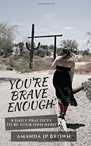 Read Online You're Brave Enough: 8 Daily Practices to Be Your Own HERO pdf