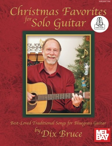 - Christmas Favorites for Solo Guitar: Best-Loved Traditional Songs for Bluegrass Guitar