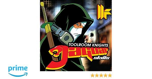 Toolroom knights mixed by jaguar skills (dj mix 1) by jaguar.