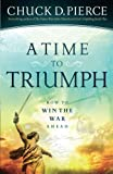 img - for A Time to Triumph: How to Win the War Ahead book / textbook / text book