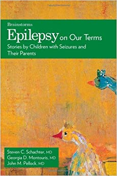 Epilepsy on Our Terms: Stories by Children with Seizures and Their Parents (The Brainstorm Series)