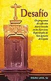 img - for Desaf o: Un programa de reflexi n diaria basado en los Ejercicios Espirituales de San Ignacio de Loyola (Spanish Edition) book / textbook / text book