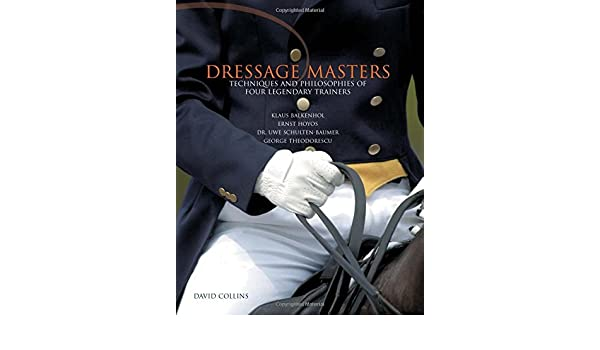 Dressage Masters: Techniques and Philosophies of Five Legendary Trainers (English Edition) eBook: David Collins: Amazon.es: Tienda Kindle