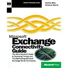 Microsoft Exchange Connectivity Guide (Microsoft BackOffice) by Rodney Bliss (2000-07-26)