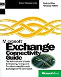 img - for Microsoft Exchange Connectivity Guide (Microsoft BackOffice) by Rodney Bliss (2000-07-26) book / textbook / text book