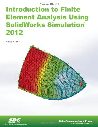 Introduction to Finite Element Analysis Using SolidWorks Simulation 2012