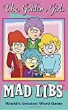 img - for The Golden Girls Mad Libs book / textbook / text book