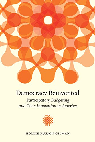 Democracy Reinvented: Participatory Budgeting and Civic Innovation in America (Brookings / Ash Center Series,