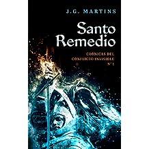 Santo Remedio (Crónicas del Conflicto Invisible nº 1) (Spanish Edition)