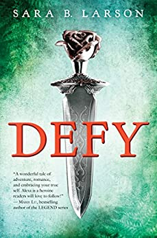 Defy (Defy, Book 1) (Defy Series) by [Larson, Sara B.]
