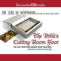 The Bible's Cutting Room Floor