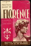 img - for Florence: Monuments, arts, folk-lore and general characteristics : being a practical guide for visitors book / textbook / text book