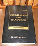 Immigration Law Handbook, 2007 Edition, Publisher's Editorial Staff, 1422415317