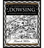 img - for [Dowsing: A Journey Beyond Our Five Senses] (By: Hamish Miller) [published: February, 2007] book / textbook / text book