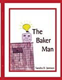 The Baker Man, Sandra Jamison, 1420842676