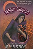Deadly Drought, Gary Alexander, 0312063318