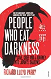 """People Who Eat Darkness Murder, Grief and a Journey into Japan's Shadows"" av Richard Parry"