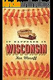 It Happened in Wisconsin