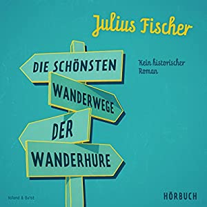 Die schönsten Wanderwege der Wanderhure Hörbuch