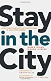 img - for Stay in the City: How Christian Faith Is Flourishing in an Urban World book / textbook / text book