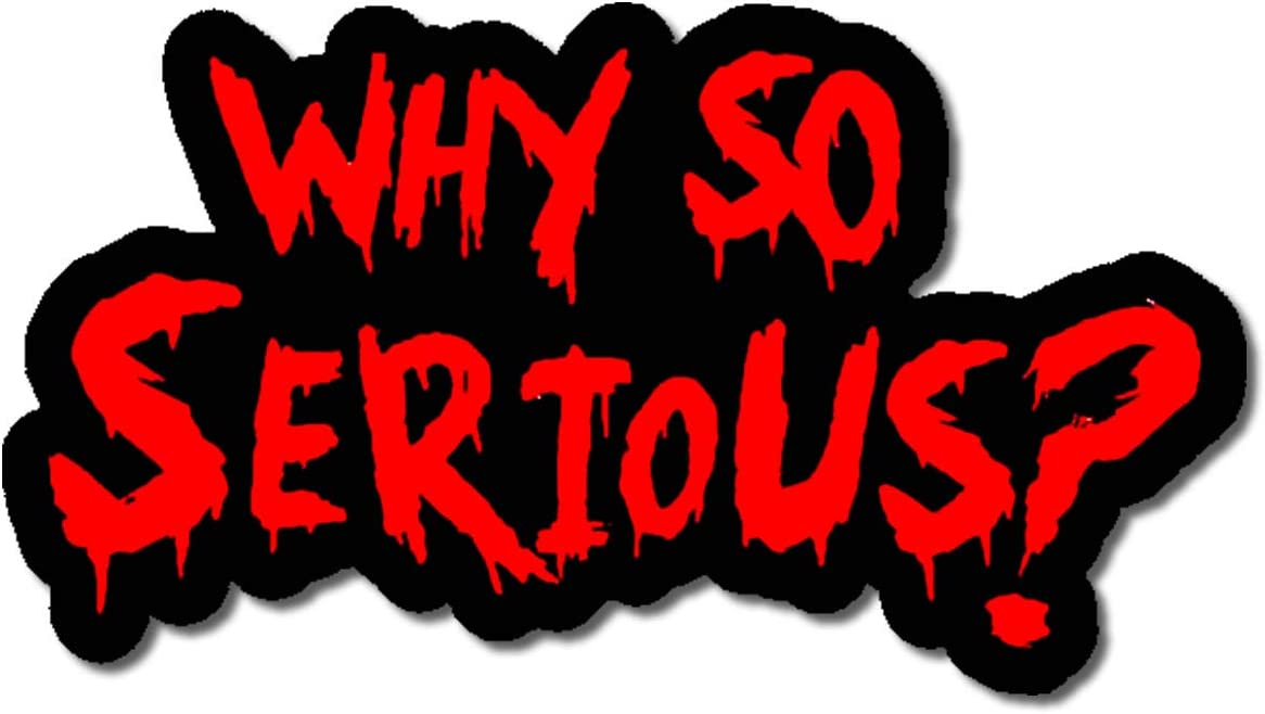 Why So Serious #2 Sticker Decal Joker Evil Body Window Red 7.5