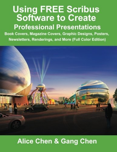 Using FREE Scribus Software to Create Professional Presentations: Book Covers, Magazine Covers, Graphic Designs, Posters, Newsletters, Renderings, and More (Full Color Edition) Art Poster Magazine Cover