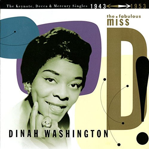 The Fabulous Miss D: The Keynote, Decca, & Mercury Singles 1943-1953 by Washington, Dinah