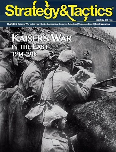 DG: Strategy & Tactics Magazine #301, with Kaiser's War in the East, 1914-18, Boardgame