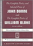 img - for The Complete Poetry and Selected Prose of John Donne and the Complete Poetry of William Blake in One Volume book / textbook / text book