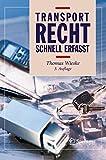 Transportrecht - Schnell Erfasst (German Edition): 3. Auflage