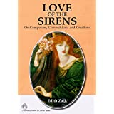 Love of the Sirens: On Composers, Compulsions, and Creations (Women's Power in Culture Book 1)