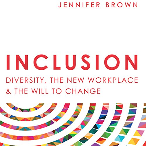 R.E.A.D Inclusion: Diversity, the New Workplace & the Will to Change [R.A.R]