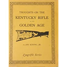 Thoughts on the Kentucky rifle in its golden age (Longrifle series)