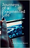 Journeys of a Fragmented Life