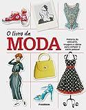 img - for O Livro da Moda (Em Portuguese do Brasil) book / textbook / text book