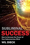 Subliminal Success: How to Harness the Power of
