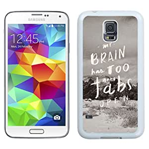 Hot Sale Samsung Galaxy S5 i9600 Cover Case ,My Brain Has Too Many Tabs Open White Samsung Galaxy S5 i9600 Phone Case Unique And Fashion Design